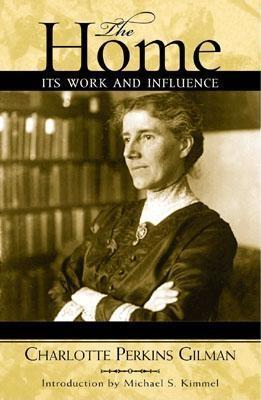 The Home by Charlotte Perkins Gilman