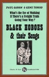 What's the Use of Walking If There's a Freight Train Going Your Way?: Black Hoboes & Their Songs