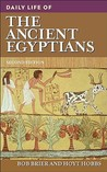 Daily Life of the Ancient Egyptians (The Greenwood Press Daily Life Through History Series)