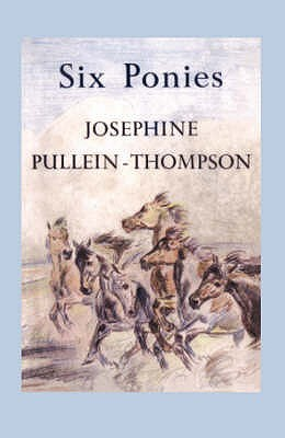Six Ponies by Josephine Pullein-Thompson