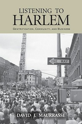 Listening to Harlem: Gentrification, Community, and Business