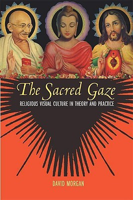 Review The Sacred Gaze: Religious Visual Culture in Theory and Practice PDF