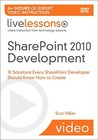 SharePoint 2010 Development Video: 10 Solutions Every SharePoint Developer Should Know How to Create