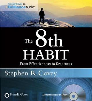8th Habit, The: From Effectiveness to Greatness