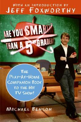 Are You Smarter Than a Fifth Grader? by Michael     Benson
