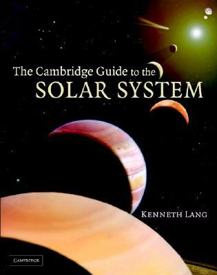 Free online download The Cambridge Guide To The Solar System CHM by Kenneth R. Lang