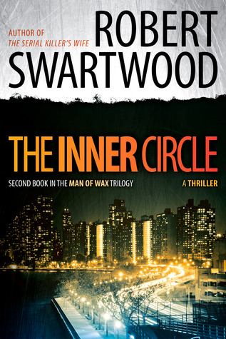 The Inner Circle (Man of Wax Trilogy #2)
