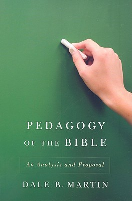 Pedagogy of the Bible by Dale B. Martin