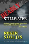 Deadly Stillwater by Roger Stelljes