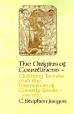 Origins of Courtliness (Middle Ages Series)