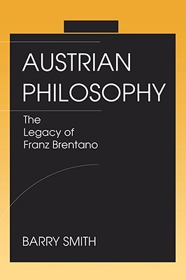 Austrian Philosophy: The Legacy of Franz Brentano