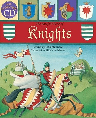 Barefoot Book of Knights (Tell Me a Story) by John Matthews