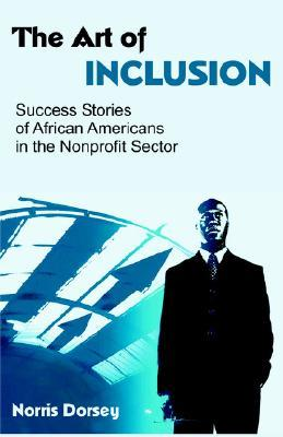 The Art of Inclusion: Success Stories of African Americans in the Nonprofit Sector