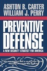 Preventive Defense by Ashton B. Carter