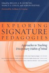Exploring Signature Pedagogies: Approaches to Teaching Disciplinary Habits of Mind
