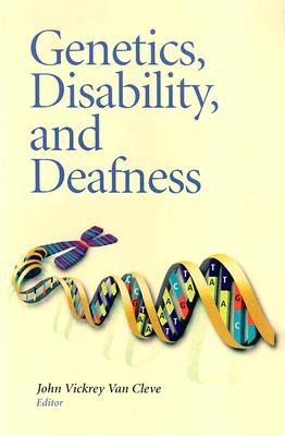 Genetics, Disability, and Deafness by John Vickrey Van Cleve