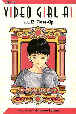 Video Girl Ai, Vol. 12: Close Up