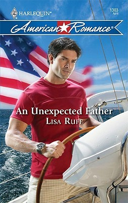 An Unexpected Father (Harlequin American Romance Series)