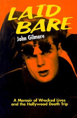 Laid Bare by John Gilmore