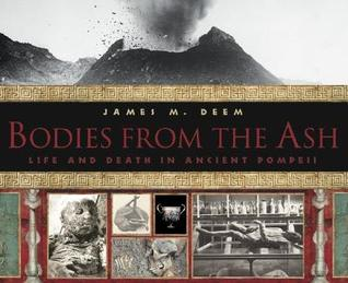 Bodies From the Ash: Life and Death in Ancient Pompeii (Outstanding Science Trade Books for Students K-12 (Awards))