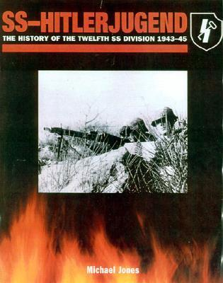 SS-Hitlerjugend: The History of the Twelfth SS Division 1943-45  by  Rupert Butler