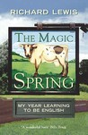 Magic Spring:  My Year Learning To Be English