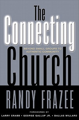 Connecting Church, The by Randy Frazee
