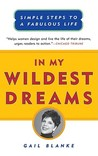 In My Wildest Dreams: Simple Steps To A Fabulous Life