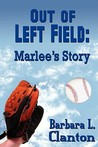 Out of Left Field: Marlee's Story (Clarksonville, #1)