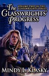 The Glasswrights' Progress (Glasswright, #2)
