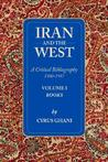 Iran and the West: Volume I
