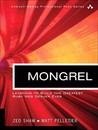 Mongrel: Learn to Build the Greatest Ruby Web Server Ever