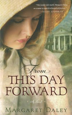 Review From This Day Forward PDF by Margaret Daley
