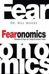 Fearonomics: A Stimulus of Hope for Tough Economic Times
