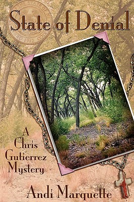 State of Denial (A Chris Gutierrez Mystery) by Andi Marquette