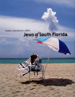 Jews of South Florida by Andrea Greenbaum