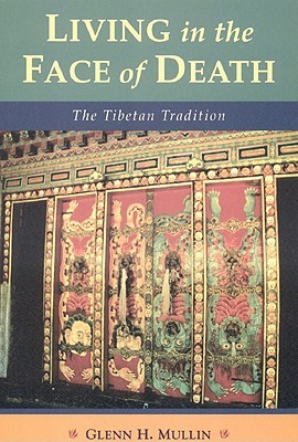Living In The Face Of Death: The Tibetan Tradition