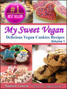 My Sweet Vegan: Delicious Vegan Cookie Recipes