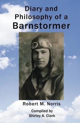 Diary and Philosophy of a Barnstormer