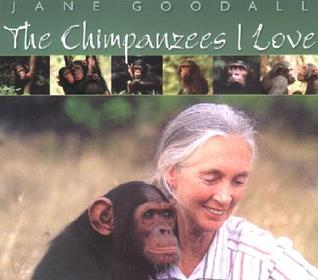 Chimpanzees I Love by Jane Goodall