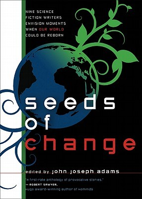 Seeds of Change by John Joseph Adams