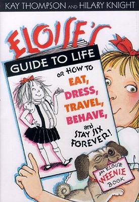 Eloise's Guide to Life by Kay Thompson