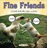 Fine Friends: A Little Book About You and Me