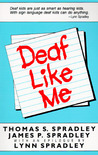Deaf Like Me by Thomas S. Spradley