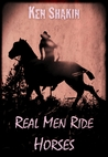 Real Men Ride Horses