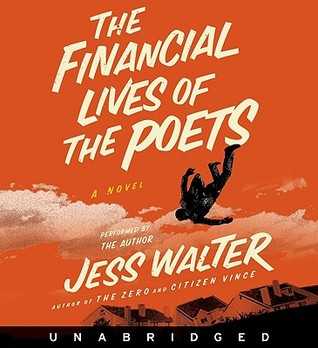 The Financial Lives of the Poets by Jess Walter