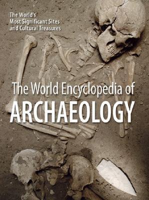 The World Encyclopedia of Archaeology by Aedeen Cremin