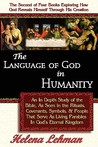 The Language of God in Humanity, an in Depth Study of the Bible as Seen in the Rituals, Covenants, Symbols, and People That Serve as Living Parables in God S Eternal Kingdom