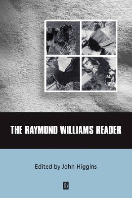 The Raymond Williams Reader by Raymond Williams