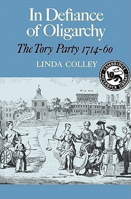 In Defiance of Oligarchy by Linda Colley